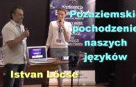 Pozaziemskie pochodzenie naszych języków – Istvan Lőcse