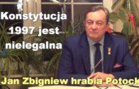Konstytucja 1997 jest nielegalna – Jan Zbigniew hrabia Potocki