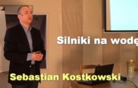 Silniki na wodę – Sebastian Kostkowski