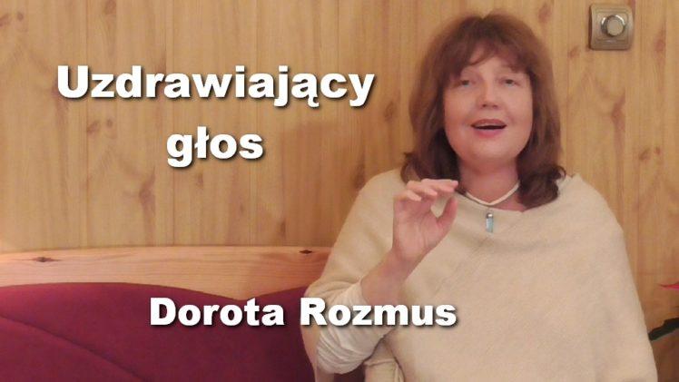 Uzdrawiający głos – Dorota Rozmus
