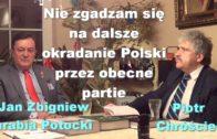 Nie zgadzam się na dalsze okradanie Polski przez obecne partie, część 1 – Jan Zbigniew hrabia Potocki i Piotr Chróściel