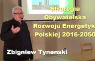 Strategia Obywatelska Rozwoju Energetyki Polskiej 2016-2050 – Zbigniew Tynenski