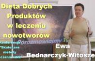 Dieta Dobrych Produktów w leczeniu nowotworów – Ewa Bednarczyk-Witoszek