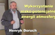 Wykorzystanie nisko-potencjalnej energii atmosfery – Henryk Doruch