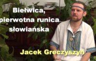 Biełwica, pierwotna runica słowiańska – Jacek Greczyszyn