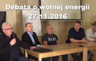 Debata o wolnej energii, 27.11.2016