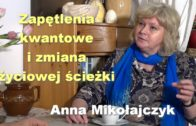 Zapętlenia kwantowe i zmiana  życiowej ścieżki – Anna Mikołajczyk