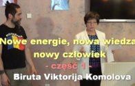 Nowe energie, nowa wiedza, nowy człowiek, część 1 – Biruta Viktorija Komolova