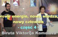 Nowe energie, nowa wiedza, nowy człowiek, część 4 – Biruta Viktorija Komolova