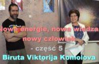 Nowe energie, nowa wiedza, nowy człowiek, część 5 – Biruta Viktorija Komolova