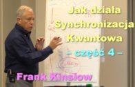 Jak działa Synchronizacja Kwantowa, część 4 – Frank Kinslow
