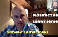 Kosmiczne ujawnienie – Sławek Lernaciński