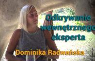 Odkrywanie wewnętrznego eksperta – Dominika Radwańska