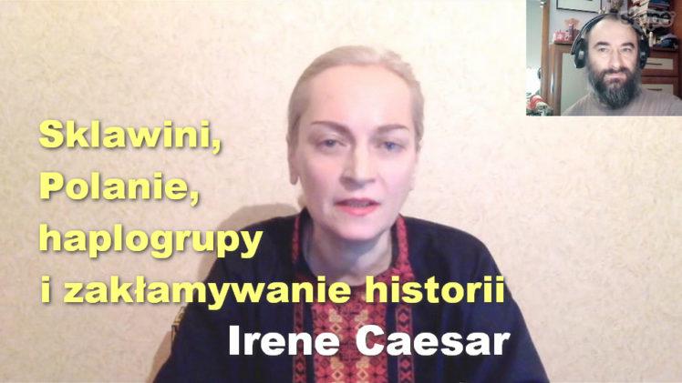 Sklawini, Polanie, haplogrupy i zakłamywanie historii – Irene Caesar