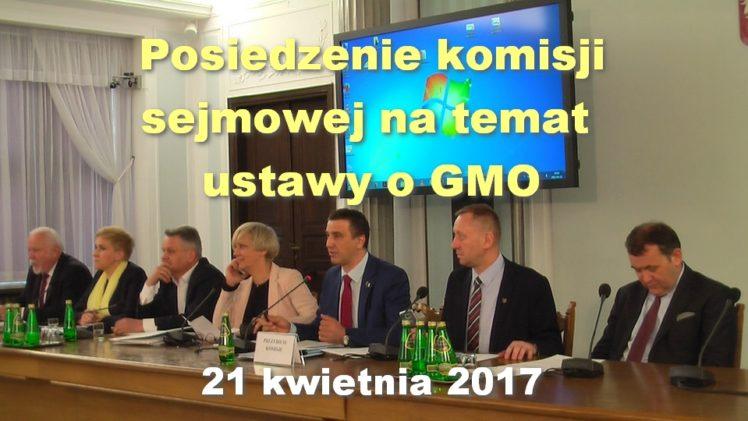 Posiedzenie komisji sejmowej na temat ustawy o GMO, 21 kwietnia 2017