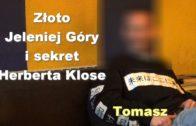 Złoto Jeleniej Góry i sekret Herberta Klose – Tomasz
