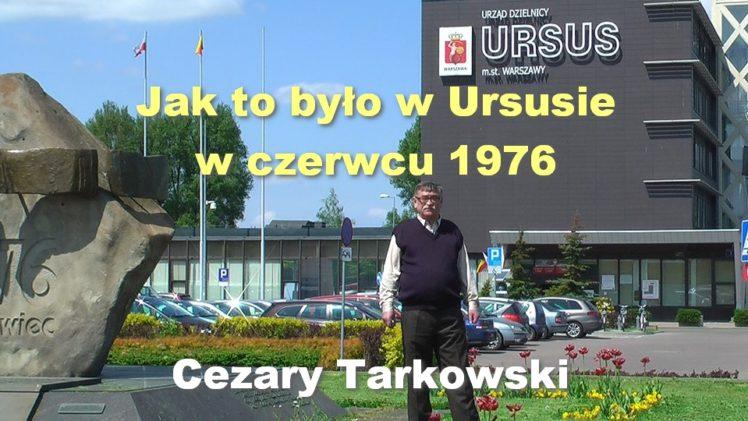 Jak to było w Ursusie w czerwcu 1976 – Cezary Tarkowski