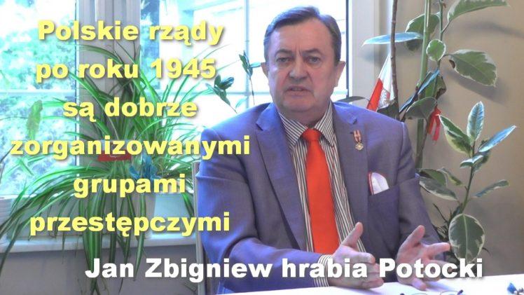 Polskie rządy po roku 1945 są dobrze zorganizowanymi grupami przestępczymi – Jan Zbigniew hrabia Potocki