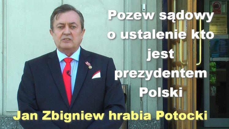 Pozew sądowy o ustalenie kto jest prezydentem Polski – Jan Zbigniew hrabia Potocki