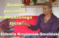 Siedem poziomów przebudzonego życia – Elżbieta Krzyżaniak-Smolińska