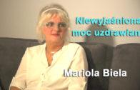 Niewyjaśniona moc uzdrawiania – Mariola Biela