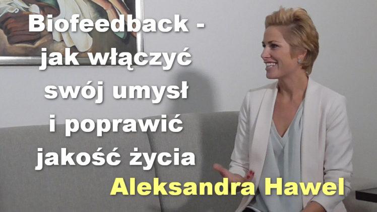 Biofeedback – jak włączyć swój umysł i poprawić jakość życia – Aleksandra Hawel