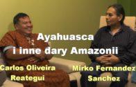 Ayahuasca i inne dary Amazonii – Carlos i Mirko