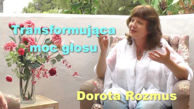 Transformująca moc głosu – Dorota Rozmus
