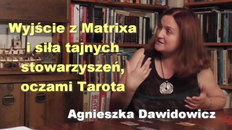 Wyjście z Matrixa i siła tajnych stowarzyszeń, oczami Tarota – Agnieszka Dawidowicz