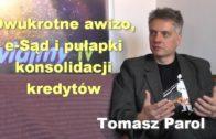 Dwukrotne awizo, e-Sąd i pułapki konsolidacji kredytów – Tomasz Parol
