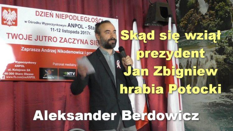Skąd się wziął prezydent Jan Zbigniew hrabia Potocki – Aleksander Berdowicz