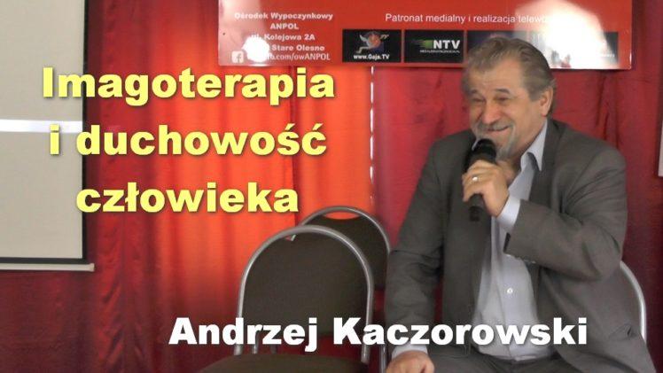 Imagoterapia i duchowość człowieka – Andrzej Kaczorowski