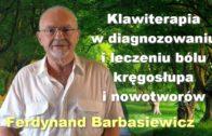 Klawiterapia w diagnozowaniu i leczeniu bólu kręgosłupa i nowotworów – Ferdynand Barbasiewicz