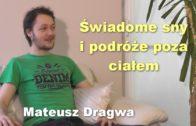 Świadome sny i podróże poza ciałem – Mateusz Dragwa