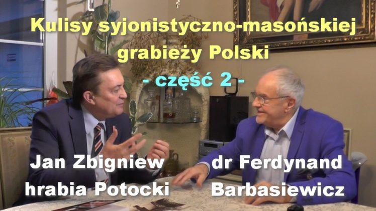 Kulisy syjonistyczno-masońskiej grabieży Polski, część 2 – Jan Zbigniew hrabia Potocki i dr Ferdynand Barbasiewicz