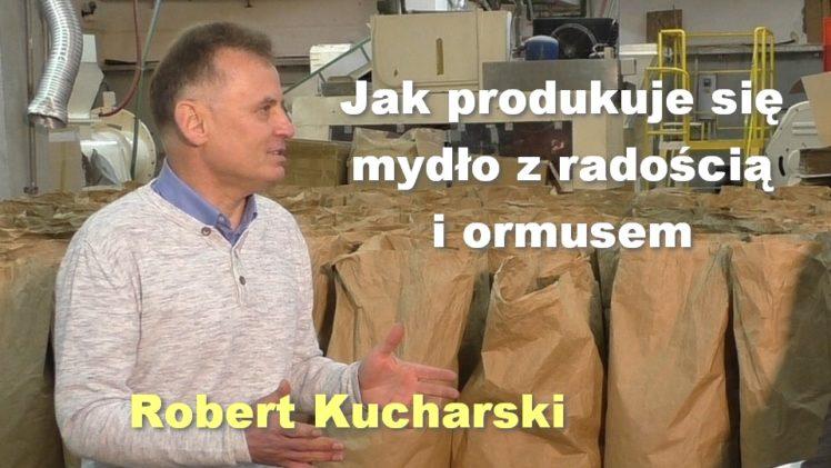 Jak produkuje się mydło z radością i ormusem – Robert Kucharski