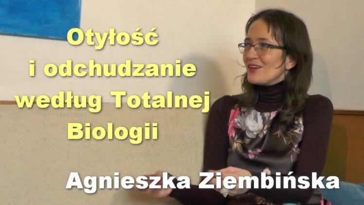 Otyłość i odchudzanie według Totalnej Biologii – Agnieszka Ziembińska