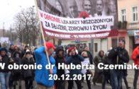 W obronie dr Huberta Czerniaka, 20.12.2017