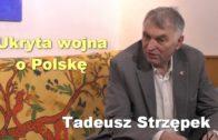 Ukryta wojna o Polskę – Tadeusz Strzępek
