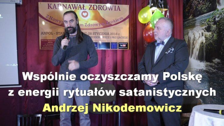 Wspólnie oczyszczamy Polskę z energii rytuałów satanistycznych – Andrzej Nikodemowicz