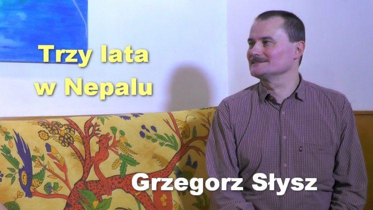 Trzy lata w Nepalu – Grzegorz Słysz