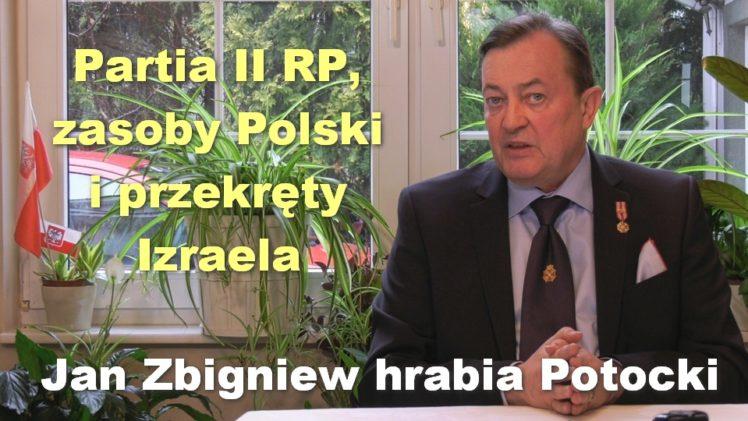 Partia II RP, zasoby Polski i przekręty Izraela – Jan Zbigniew hrabia Potocki