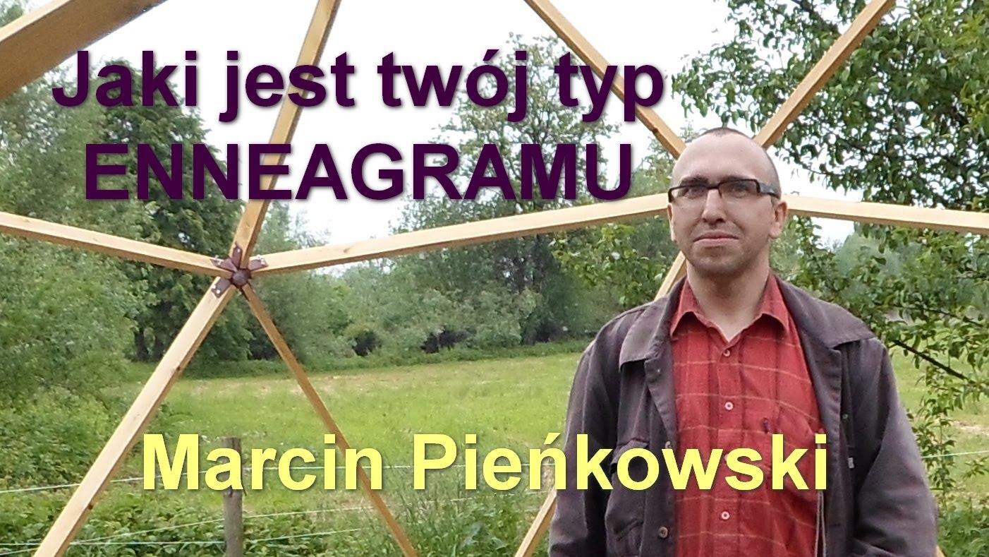 Jaki jest twój typ ENNEAGRAMU (część 3) – Marcin Pieńkowski