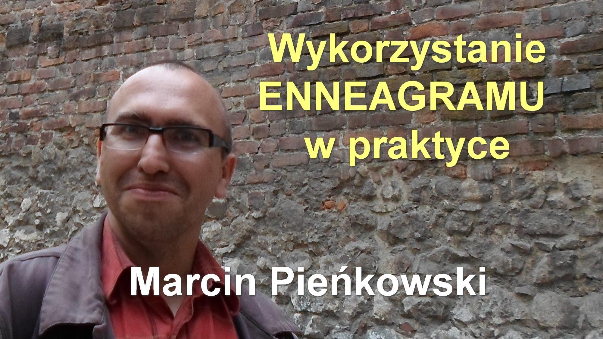 Wykorzystanie ENNEAGRAMU w praktyce (część 2) – Marcin Pieńkowski