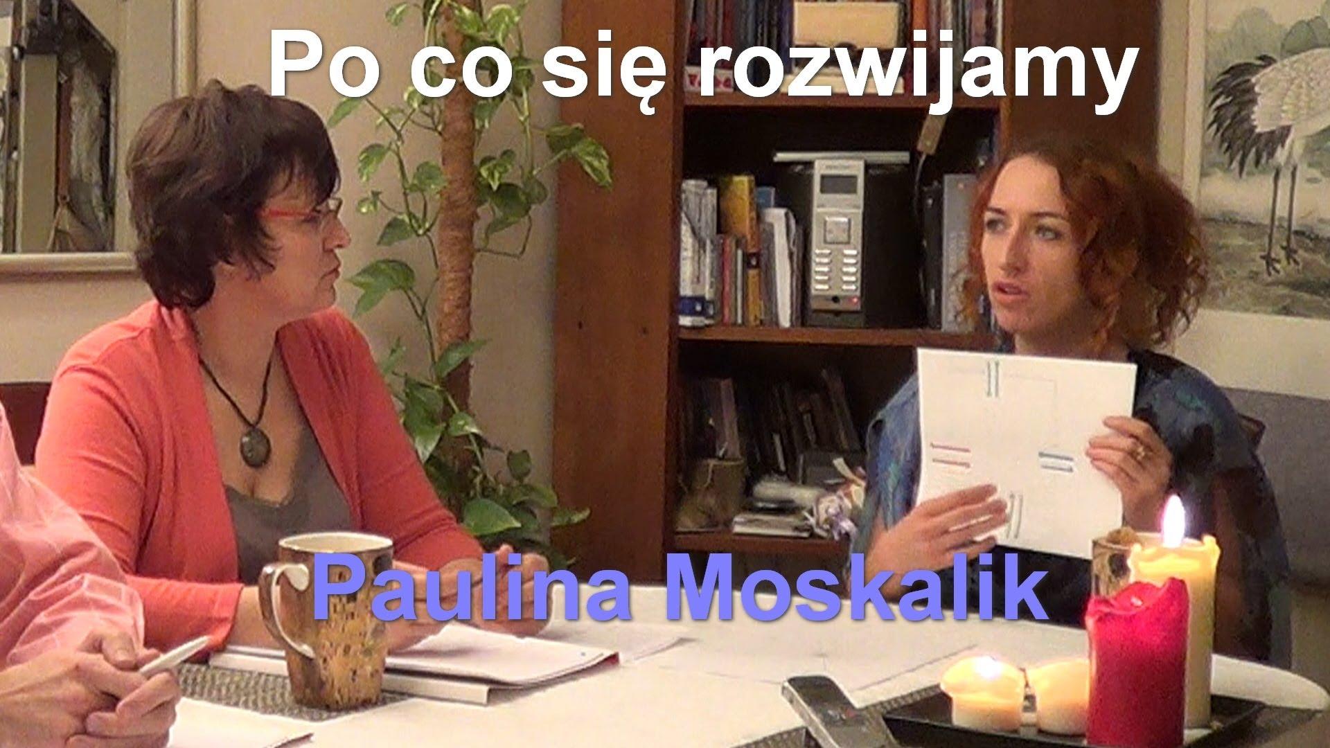 Po co się rozwijamy – Paulina Moskalik