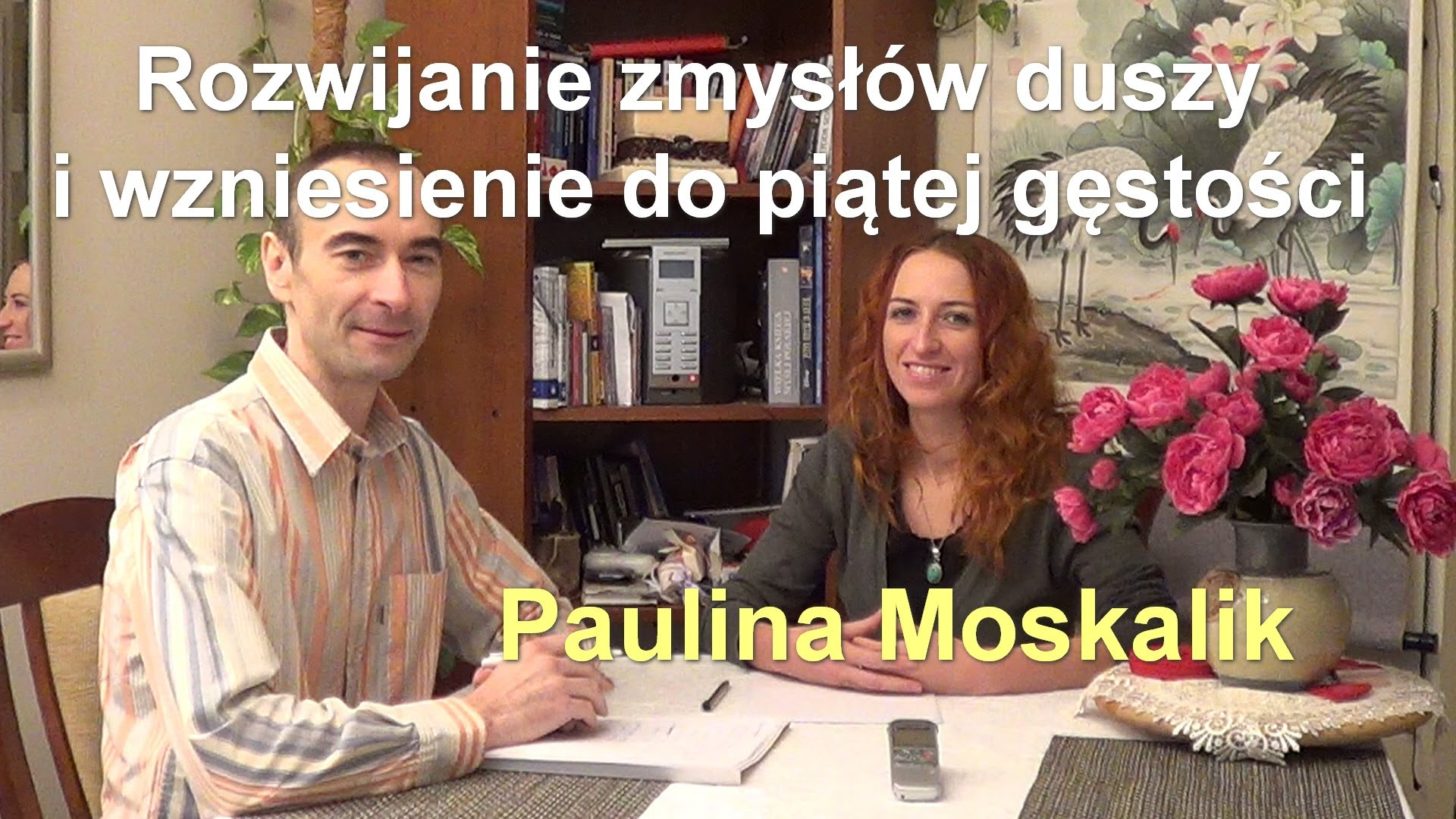 Rozwijanie zmysłów duszy i wzniesienie do piątej gęstości – Paulina Moskalik
