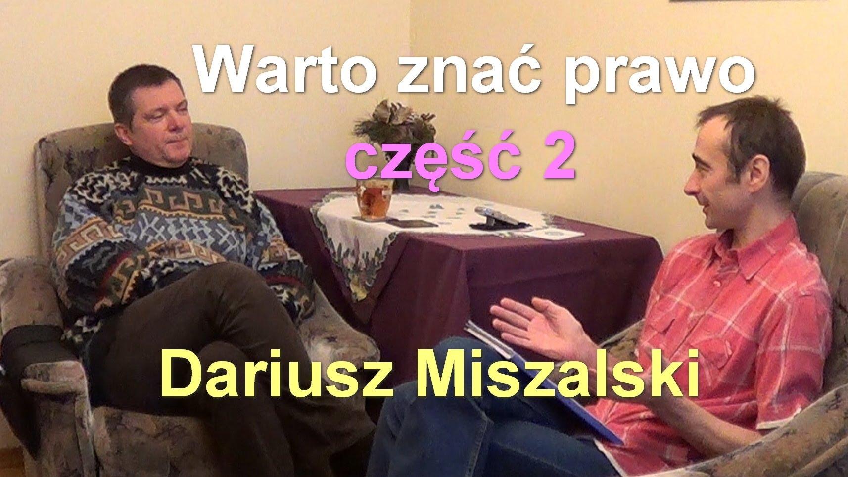 Warto znać prawo, część 2 – Dariusz Miszalski