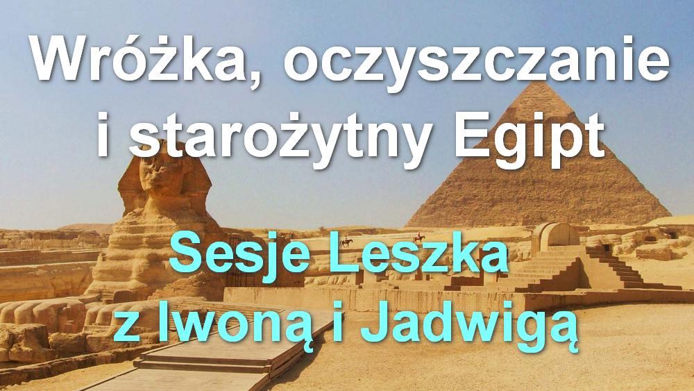 Wróżka, oczyszczanie i starożytny Egipt – sesje Leszka z Iwoną i Jadwigą