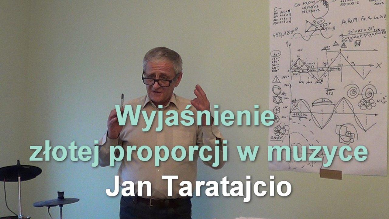 Wyjaśnienie złotej proporcji w muzyce – Jan Taratajcio