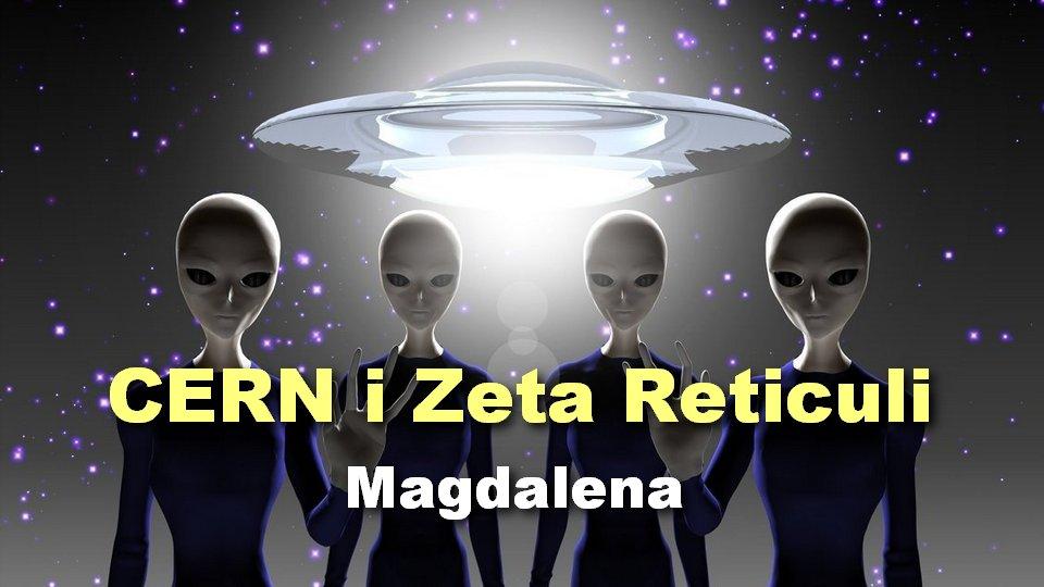 CERN i Zeta Reticuli – Magdalena